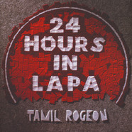 Tamil Rogeon - 24 Hours In Lapa