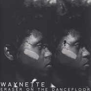 Waynette - Eraser On The Dancefloor