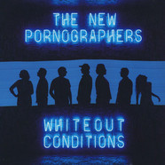 New Pornographers, The - Whiteout Conditions