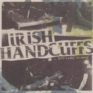 Irish Handcuffs - Hits Close To Home White Vinyl Edition