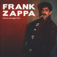 Frank Zappa & The Mothers Of Invention - Dutch Courage Volume 1