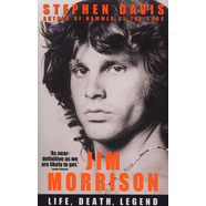Stephen Davis - Jim Morrison: Life, Death, Legend