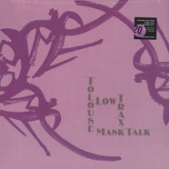 Tolouse Low Trax - Mask Talk