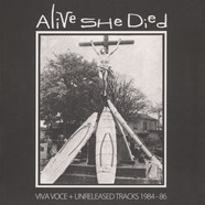 Alive She Died - Viva Voce + Unreleased Tracks 1984-86 Black Vinyl Edition