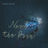 Booka Shade - Numb The Pain