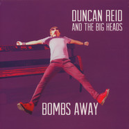 Duncan Reid And The Big Heads - Bombs Away