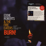 Eddie Roberts & The Fire Eaters - Burn!