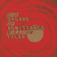 Six Organs of Admittance & William Tyler - Parallelogram A La Carte