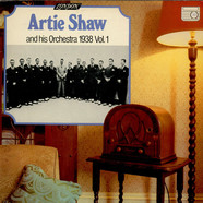 Artie Shaw And His Orchestra - Artie Shaw And His Orchestra 1938 Vol. 1