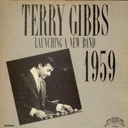 Terry Gibbs - Launching A New Band