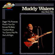 Muddy Waters - One More Mile & The Original Hoochie Coochie Man