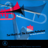 Ted Heath And His Music - Ted Heath At The London Palladium