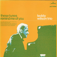 Teddy Wilson Trio - These Tunes Remind Me Of You