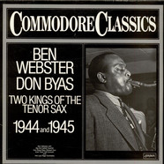 Ben Webster / Don Byas - Two Kings Of The Tenor Sax 1944 And 1945