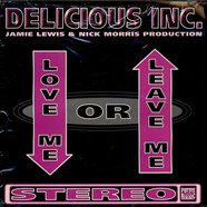 Delicious Inc. - Love Me Or Leave Me
