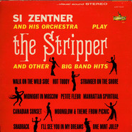 Si Zentner And His Orchestra - The Stripper And Other Big Band Hits