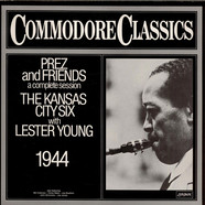 Kansas City Six With Lester Young, The - Prez And Friends