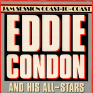 Eddie Condon And His All-Stars - Jam Session Coast-To-Coast