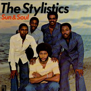 Stylistics, The - Sun & Soul