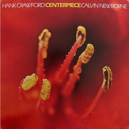Hank Crawford / Calvin Newborn - Centerpiece