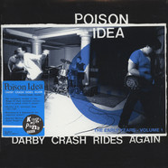 Poison Idea - Darby Crash Rides Again: The Early Years
