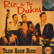 Ric & The Dukes - Train Again Blues