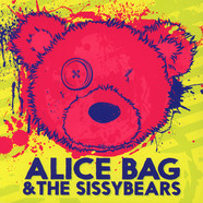Alice Bag & The Sissybears - Reign Of Fear