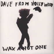 Dave From Hollywood - Wax A Hot One
