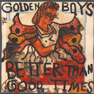 Golden Boys - Better Than Good Times