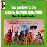 Ricardo Ray Orchestra - Let's Get Down To The Real Nitty Gritty