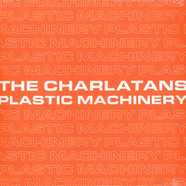 Charlatans, The & Johnny Marr - Plastic Machinery Sleaford Mods & Juan Maclean Remixes