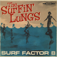 Surfin' Lungs, The - Surf Factor 8