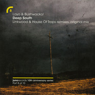 Layo & Bushwacka! - Deep South (Linkwood & House Of Traps Remixes, Original Mix)