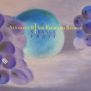 Alvarius B. / Sir Richard Bishop - Strange Fruit