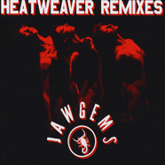 Jaw Gems - Heatweaver Remixes