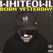 MC Whiteowl - Born Yesterday Green Vinyl Edition