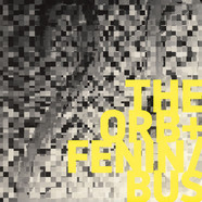 Orb, The + Fenin / Bus - Orb, The + Fenin / Bus