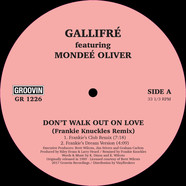 Gallifre - Don't Walk Out On Love Frankie Knuckles Remix