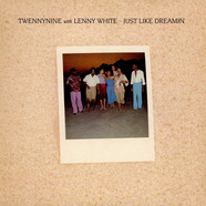 Twennynine With Lenny White - Just Like Dreamin'
