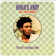 Horace Andy - Ain't No Sunshine (The Best of Horace Andy)