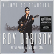 Roy Orbison & The Royal Philharmonic Orchestra - A Love So Beautiful