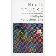 Brett Naucke - Multiple Hallucinations