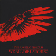 Angelic Process, The - We All Die Laughing