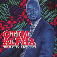 Otim Alpha - Gulu City Anthems Coloured Vinyl Edition