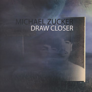 Michael Zucker - Draw Closer
