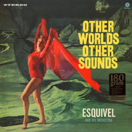 Esquivel And His Orchestra - Other Worlds. Other Sounds