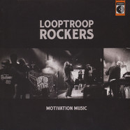 Looptroop Rockers - Motivation Music