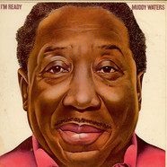 Muddy Waters - I'm Ready