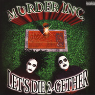 Murder Inc. - Let's Die Together Green Vinyl Edition