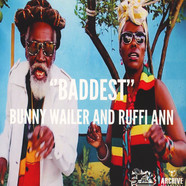 Bunny Wailer and Ruffi Ann - Baddest / Jah Never Fail Me Yet